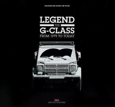 Legend the G - Class: From 1979 to Today - Bolsinger, Markus