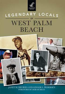 Legendary Locals of West Palm Beach - DeVries, Janet M