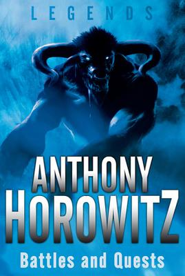 Legends: Battles and Quests - Horowitz, Anthony