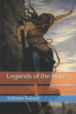 Legends of the Rhine - Ruland, Wilhelm