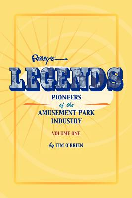 Legends: Pioneers of the Amusement Park Industry - O'Brien, Tim
