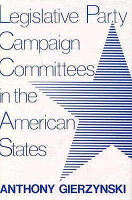 Legislative Party Campn.Comm./Us. - Gierzynski, Anthony