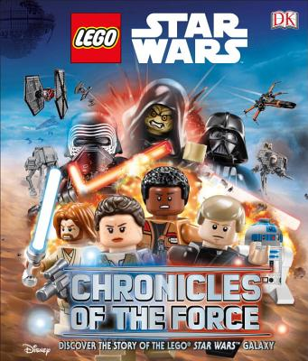 Lego Star Wars: Chronicles of the Force: Discover the Story of Lego(r) Star Wars Galaxy (Library Edition) - Bray, Adam, and Horton, Cole