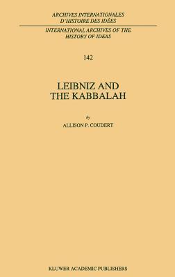 Leibniz and the Kabbalah - Allison P, Coudert, and Coudert, Allison P