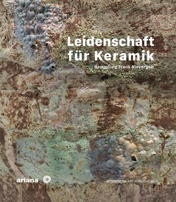 Leidenschaft fur Keramik - Schumacher, Anne-Claire (Editor)