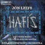 Leifs: Hafis and Other Works