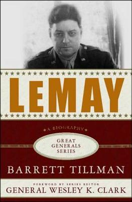 LeMay - Tillman, Barrett, and Clark, Wesley K, General (Foreword by)