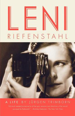 Leni Riefenstahl: A Life - Trimborn, Jurgen, and McCown, Edna (Translated by)