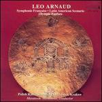 Leo Arnaud: Symphonic Française; Latin American Scenario; Olympic Fanfare