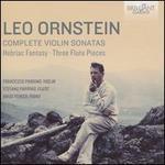 Leo Ornstein: Complete Violin Sonatas; Hebriac Fantasy; Three Flute Pieces
