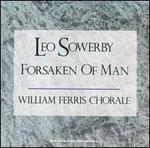 Leo Sowerby: Forsaken of Man