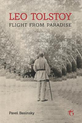 Leo Tolstoy Flight from Paradise - Basinskii, Pavel
