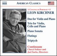 Leon Kirchner: Duo for Violin and Piano; Trio for Violin, Cello and Piano; etc. - Beverly Lauridsen (cello); Cheryl Seltzer (piano); Continuum; Elisabeth Perry (violin); Geoffrey Michaels (violin);...