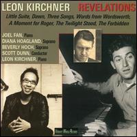 Leon Kirchner: Revelations - Andrew Fuchs (tenor); Avery Griffin (bass baritone); Beverly Hoch (soprano); BJ Fredricks (alto); Daniel Neer (tenor);...