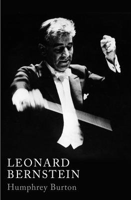 Leonard Bernstein - Burton, Humphrey, Sir, CBE