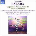 Leonardo Balada: Caprichos Nos. 6, 7 and 10
