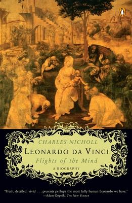 Leonardo Da Vinci: Flights of the Mind - Nicholl, Charles