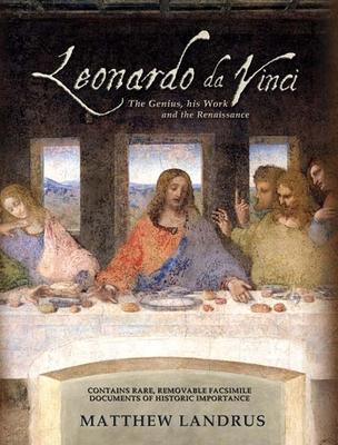 Leonardo Da Vinci: The Genius, His Work and the Renaissance - Landrus, Matthew