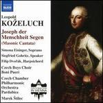 Leopold Ko?eluch: Joseph der Menschheit Segen (Masonic Cantata)