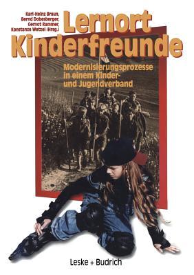 Lernort Kinderfreunde: Modernisierungsprozesse in Einem Kinder- Und Jugendverband - Braun, Karl-Heinz (Editor), and Dobesberger, Bernd (Editor), and Rammer, Gernot (Editor)