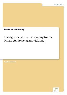 Lerntypen Und Ihre Bedeutung Fur Die Praxis Der Personalentwicklung - Neuerburg, Christian