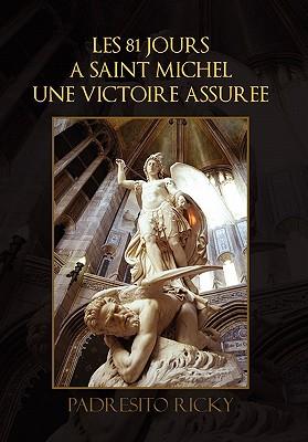 Les 81 Jours a Saint Michel Une Victoire Assuree - Ricky, Padresito