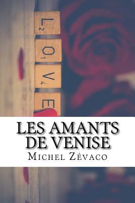 Les Amants de Venise - Zevaco, Michel