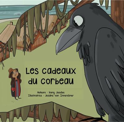 Les Cadeaux Du Corbeau - Jaadee, Kung, and Von Innerebner, Jessika (Illustrator)