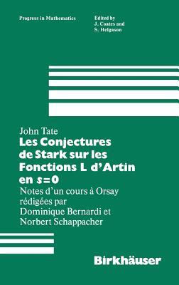 Les Conjectures de Stark Sur Les Fonctions L D'Artin En S=0: Notes D'Un Cours a Orsay Redigees Par Dominique Bernardi - Tate, J