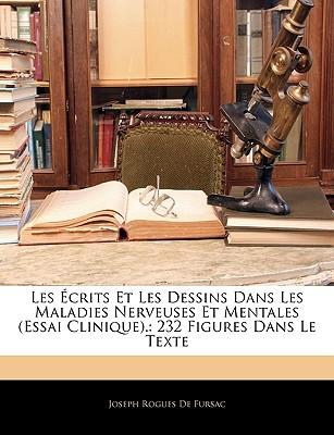 Les Ecrits Et Les Dessins Dans Les Maladies Nerveuses Et Mentales (Essai Clinique).: 232 Figures Dans Le Texte - De Fursac, Joseph Rogues