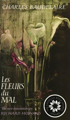 Les Fleurs Du Mal - Baudelaire, Charles, and Howard, Richard (Translated by)