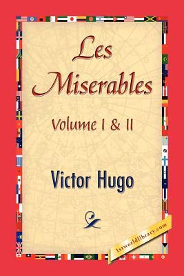 Les Miserables;volume I & II - Hugo, Victor, and 1st World Publishing (Creator)