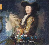 Les Musiques de Louis XIV: Du Ballet à l'Opéra - Anders Dahlin (high tenor vocal); Capriccio Stravagante; Cassandre Berthon (soprano); Emilianó Gonzalez-Toro (tenor);...