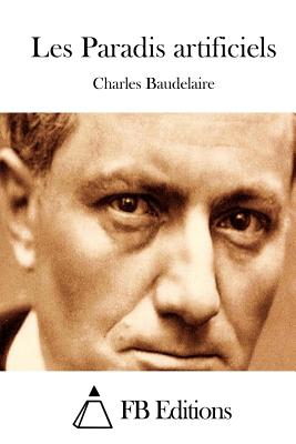 Les Paradis artificiels - Fb Editions (Editor), and Baudelaire, Charles