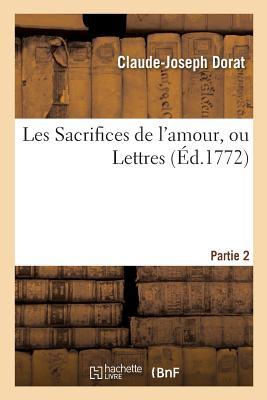 Les Sacrifices de L'Amour Partie 2 - Dorat-C-J