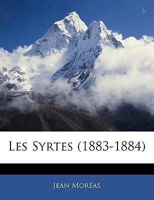 Les Syrtes (1883-1884) - Moras, Jean, and Moreas, Jean