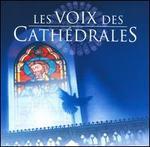 Les  Voix des Cathédrales