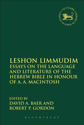 Leshon Limmudim: Essays on the Language and Literature of the Hebrew Bible in Honour of A.A. Macintosh - Baer, David A (Editor)
