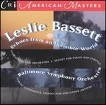 Leslie Bassett: Echoes from an Invisible World
