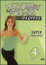 Leslie Sansone: Walk Away the Pounds Express - Super Challenge, 4 Miles - Cal Pozo