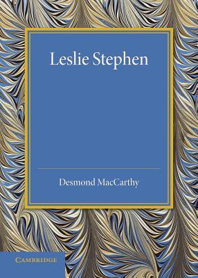 Leslie Stephen - MacCarthy, Desmond