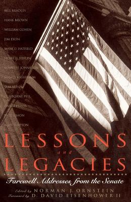 Lessons and Legacies: Farewell Addresses from the Senate - Eisenhower, D David III, and Ornstein, Norman J (Editor)