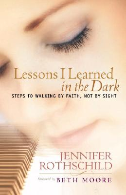 Lessons I Learned in the Dark - Rothschild, Jennifer