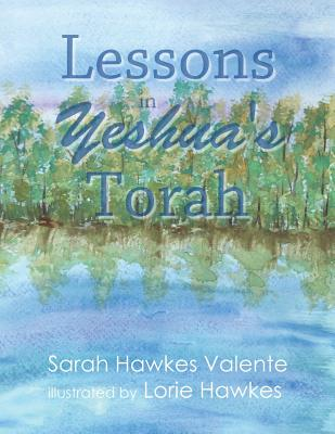 Lessons in Yeshua's Torah - Valente, Sarah Hawkes