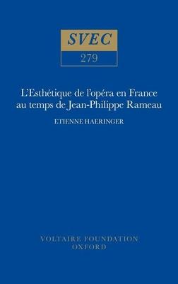 L'Esthetique de l'opera en France au temps de Jean-Philippe Rameau 1990 - Haeringer, Etienne
