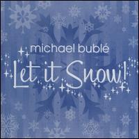 Let It Snow [Bonus Track] - Michael Bublé