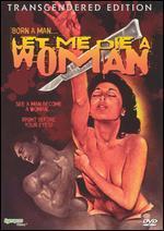 Let Me Die a Woman