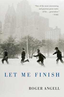 Let Me Finish - Angell, Roger