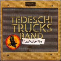 Let Me Get By [Deluxe Edition] - Tedeschi Trucks Band