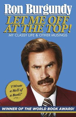 Let Me Off at the Top!: My Classy Life and Other Musings - Burgundy, Ron